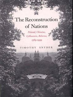 """Read """"The Reconstruction of Nations: Poland, Ukraine, Lithuania, Belarus, by Timothy Snyder available from Rakuten Kobo. Modern nationalism in northeastern Europe has often led to violence and then reconciliation between nations with bloody . Croatia Travel, Thailand Travel, Bangkok Thailand, Hawaii Travel, Poland Travel, Italy Travel, Second World, Lithuania, Sociology"""