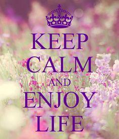 'KEEP CALM AND ENJOY LIFE' Poster