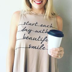 Start each day with a beautiful smile