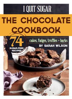 The I Quit Sugar Chocolate Cookbook has landed!