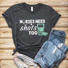 Nurse Shirts, Registered Nurse, Nursing Student, RN, Registered Nurse Shirt, Nursing Student Shirt, Nurse Gifts, Nurse Gift Ideas, Nurse Practitioner Shirt, Nurse Graduation Gifts, Nursing Shirts, LPN, Nurses Need Shots too, Nurse Shirts by TheGraytestAdventure on Etsy