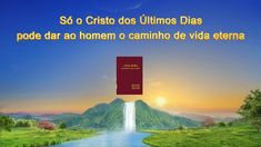 """The Spirit of Truth Is Come """"Only Christ of the Last Days Can Give Man the Way of Eternal Life"""" Spirit Of Truth, Holy Spirit, Jesus Scriptures, Thank You Jesus, Christian Videos, Living Water, Life Words, Cristiano, Knowing God"""