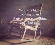 Worry is like