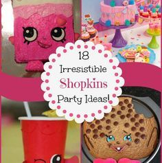 Those adorable foods are everywhere! Here are 18 irresistible Shopkins party ideas that are sure to delight your Shopkins fans!