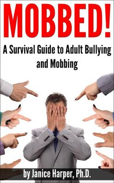 Mobbed! A Survival Guide to Adult Bullying and Mobbing