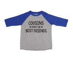 Cousins Baseball Tee, Cute Cousins Shirts, Matching Cousins Tees, Cousins Shirts, Cousins make the best friends shirt, Cousin Love by MomasteClothing on Etsy https://www.etsy.com/listing/277462596/cousins-baseball-tee-cute-cousins-shirts