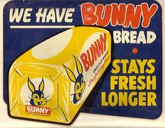 "Bunny bread vintage ad I remember this! They had a commercial saying: ""That's what I said--Bunny Bread! Vintage Packaging, Vintage Labels, Vintage Signs, Vintage Ads, Vintage Posters, Food Packaging, Old Advertisements, Retro Advertising, Retro Ads"