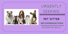 Pet owner seeking #petsitter #reviews http://petstayadvisor.com.au/ #THORNTON #NSW