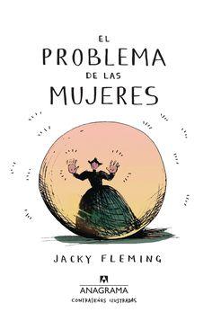 """""""El problema de las mujeres"""", Jacky Fleming, ed. Anagrama"""