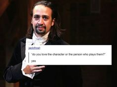 Lin and Hamilton -- Though if Lin didn't play him, I wouldn't love Hamilton as much