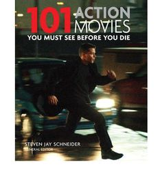 http://www.bookdepository.co.uk/101-Action-Movies-Steven-Jay-Schneider/9781844036882