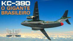 KC-390 - O Gigante Brasileiro