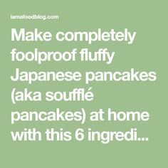 Make completely foolproof fluffy Japanese pancakes (aka soufflé pancakes) at home with this 6 ingredient easy to follow recipe. Pancake Place, New Recipes, Cooking Recipes, Japanese Pancake, Souffle Pancakes, Crepe Maker, Whipped Butter, Fluffy Pancakes, Chinese Recipes