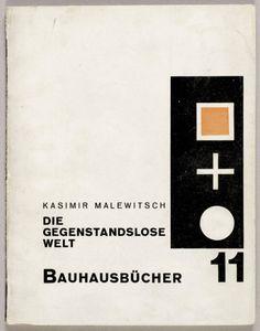 Bauhausbucher 11 Die Gegenstandslose Welt Kasimir Malewitsch attributed to László Moholy-Nagy 1927 Walter Gropius, Typography Poster, Graphic Design Typography, Book Design, Design Art, Layout Design, Style International, Laszlo Moholy Nagy, Harvard Art Museum
