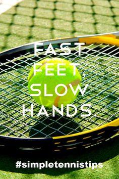Fast Feet Slow Hands #simpletennistips #tennis #tennistips