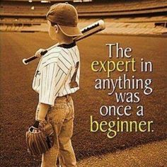 "The expert in anything was once a beginner #quote -- Similar to what I said on pg 178 in ""Emerging With Wings"""