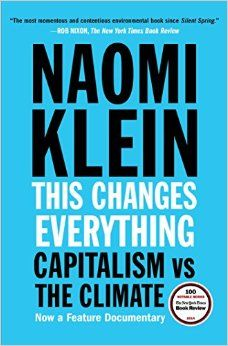 This Changes Everything by Naomi Klein  AAUW Highline Branch 2015-2016 http://aauw-wa.aauw.net/