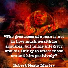 Pinned by driftersblog.com   The greatness of a man is not in how much wealth he acquires, but in his integrity and his ability to affect those around him positively. ~ ...