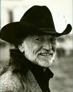 Willie Nelson.  Have seen him live.  I love him.  An American icon.  I love him.