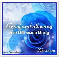 Trust and allowing are the same thing. Abraham-Hicks Quotes (AHQ3163) #workshop #allowing