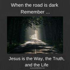 No matter how dark your journey becomes, God is light.  Seek Jesus.  He is the way.  May his truth hold you tightly. Jesus is Life.  No matter what happens, He is with you if you follow Him. Jesus Is Life, No Matter What Happens, 21 Days, No Way, Pray, Cancer, Journey, God, Shit Happens