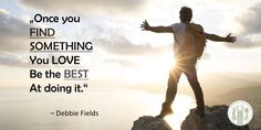 #find #something you #love be the #best at doing it.