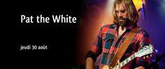 Pat The White le 30 août à Rimouski!  www.festijazzrimouski.com