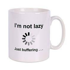 I'm Not Lazy - Just Buffering Fun Ceramic Mug ZygoMax http://www.amazon.co.uk/dp/B00Y2ATDPW/ref=cm_sw_r_pi_dp_xtUGvb0DV5EAX