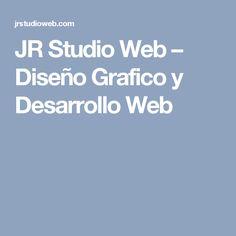 JR Studio Web – Diseño Grafico y Desarrollo Web