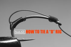 How to tie the D rig - Demonstration showing one way of tying the popular D rig used in carp fishing. popularised in Korda underwater 7. If you're still struggling to tie this rig Ready Rigs will tie them to order for you using quality branded components.