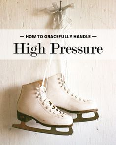 gracefully-handle-high-pressure. I have to work on 4 and 6 for sure.