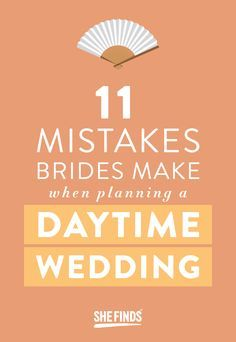 11 Mistakes Brides Make When Planning A Daytime Wedding More
