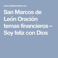 San Marcos de León Oración temas financieros – Soy feliz con Dios