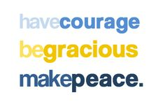 courage, graciousness and peace