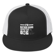 I'd Rather Hang With My Dog Unisex Trucker Cap