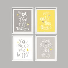 Yellow and Gray Nursery Decor Prints - You Are My Sunshine - love these.