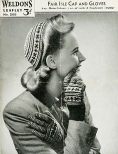 'Fair Isle Cap and Gloves' Pattern for cap and gloves Weldons Leaflet No. 205 1940s  these old patterns are downloadable!
