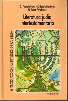 Literatura judía intertestamentaria / G. Aranda Pérez, F.García Martínez, M. Pérez Fernández - Estella (Navarra) : Verbo Divino, 1996