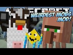 Minecraft | WEIRDEST MOBS EVER!! (Throwing Villagers, Fat Chickens & More!) | Mod Showcase - YouTube