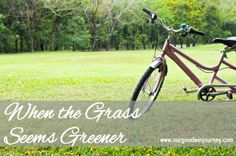 some thoughts for When the Grass Seems Greener