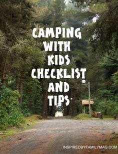 Camping with kids checklist - my kids are a little too big for the baby and toddler tips here but I can probably get some good ideas from this.