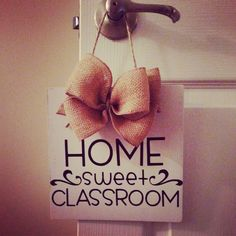 Home sweet classroom with burlap bow