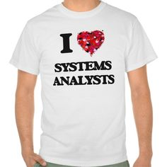 I love Systems Analysts T Shirt, Hoodie Sweatshirt