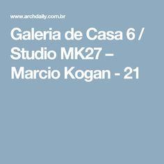Galeria de Casa 6 / Studio MK27 – Marcio Kogan - 21