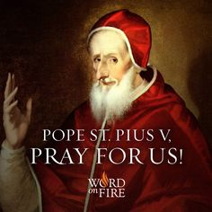 Pope St. Pius V, pray for us!