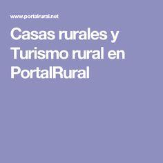 Casas rurales y Turismo rural en PortalRural