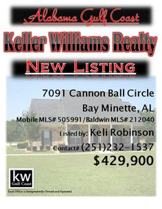 7091 Cannon Ball Circle, Bay Minette, AL...Mobile MLS# 505991/Baldwin MLS# 212040...$429,900...Beautiful home on 3 acres near Blakeley State Park. Rinnai water heater, 15kW generator, screened porch. 3 bedrooms downstairs with separate office, plus bonus room above garage. Granite counters in kitchen, gas FP in LR. 3 car garage is heated & cooled. Very private location, gated subdivision, & house backs up to protected land.Contact Keli Robinson at 251-232-1537.