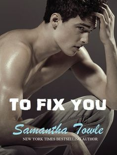 To Fix You | Samantha Towle | 2014 | https://www.goodreads.com/book/show/20564518-to-fix-you | #adult #romance #erotica