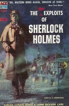 THE (NEW) EXPLOITS OF SHERLOCK HOLMES by Adrian Conan Doyle and John Dickson Carr. This is the first paperback edition, published in 1954 by ACE.
