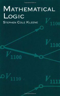 Mathematical Logic (Dover Books on Mathematics) by Stephen Cole Kleene http://www.amazon.com/dp/0486425339/ref=cm_sw_r_pi_dp_Hrttvb1PV3WDV